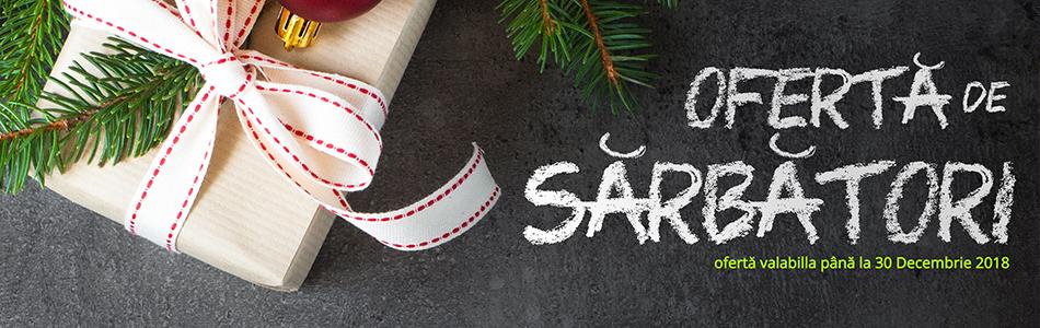 Oferta de Sarbatori 2018